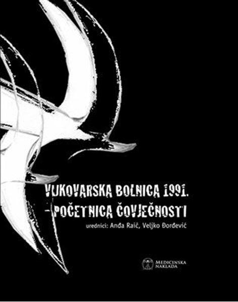 Picture of VUKOVARSKA BOLNICA 1991. - POČETNICA ČOVJEČNOSTI